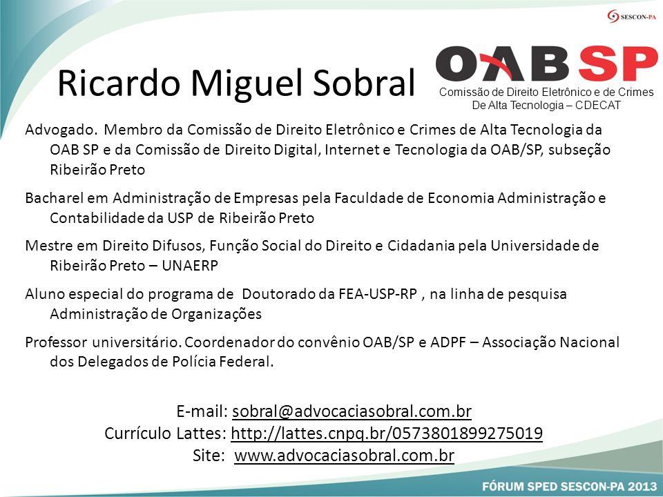 Ricardo Miguel Sobral E-mail: sobral@advocaciasobral.com.br