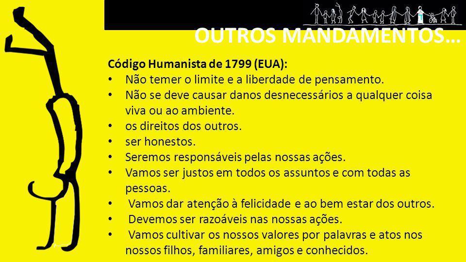 OUTROS MANDAMENTOS… Código Humanista de 1799 (EUA):