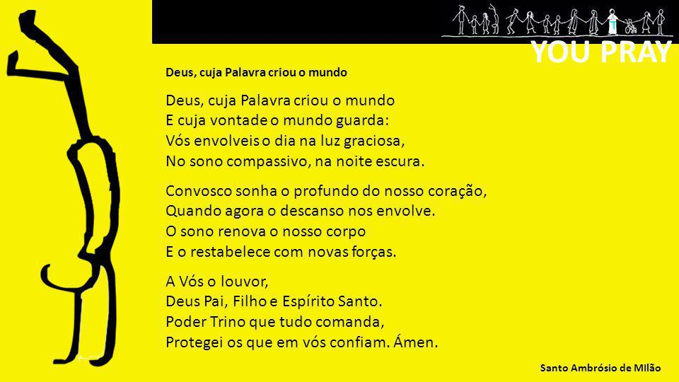 YOU PRAY E cuja vontade o mundo guarda: