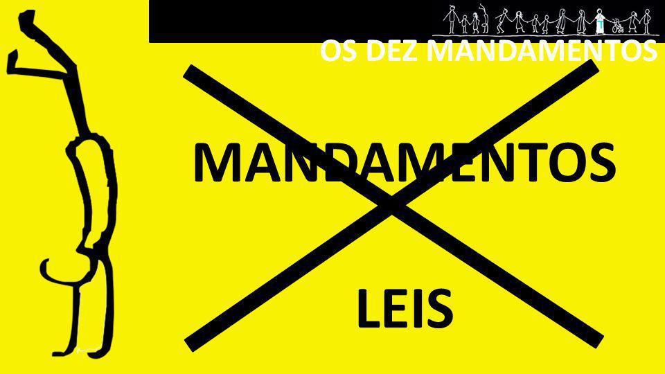 OS DEZ MANDAMENTOS MANDAMENTOS LEIS