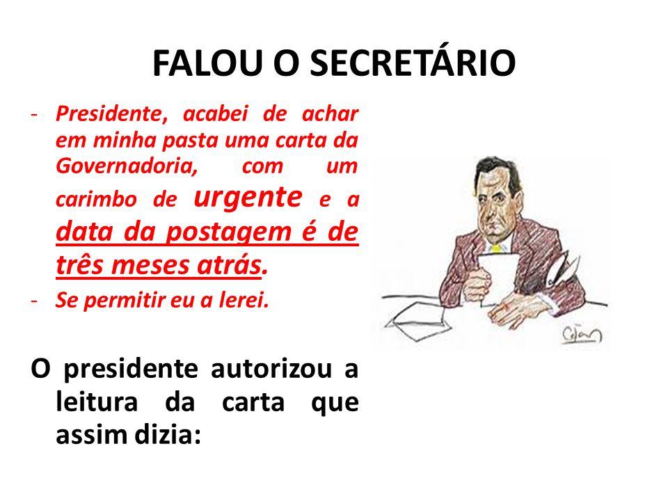 FALOU O SECRETÁRIO