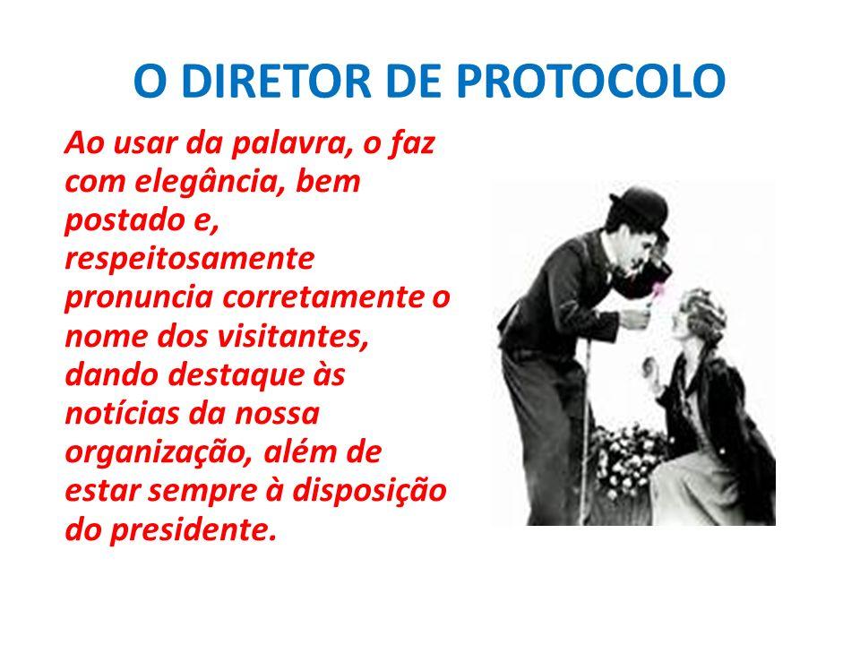O DIRETOR DE PROTOCOLO