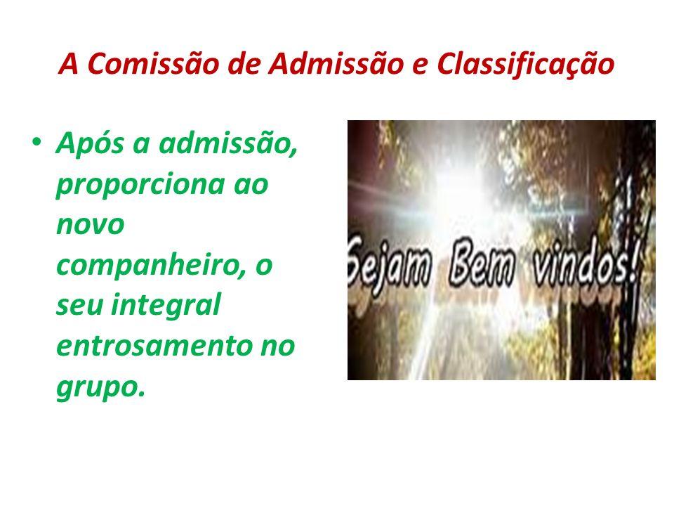 A Comissão de Admissão e Classificação
