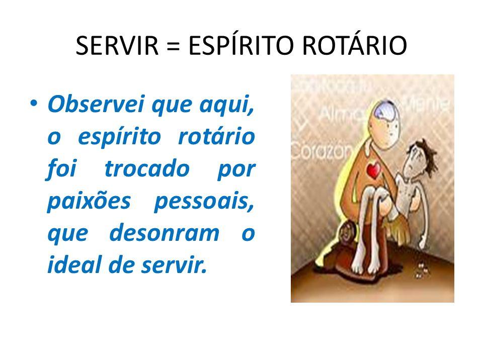 SERVIR = ESPÍRITO ROTÁRIO