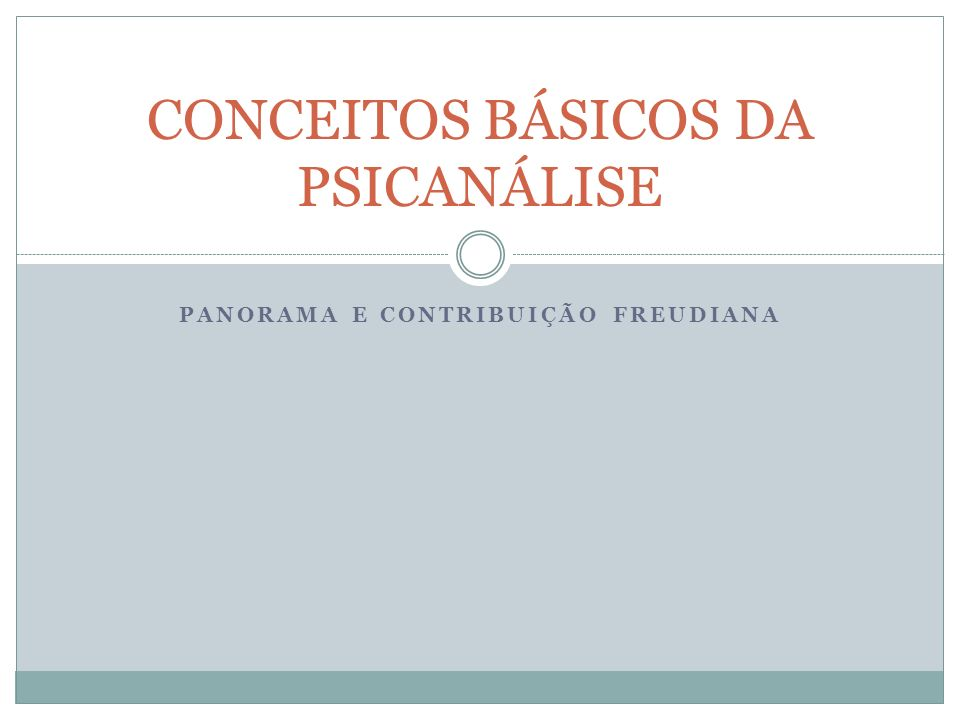 CONCEITOS BÁSICOS DA PSICANÁLISE