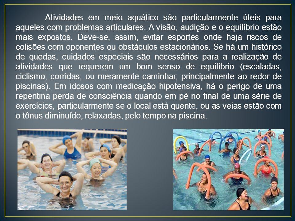 Atividades em meio aquático são particularmente úteis para aqueles com problemas articulares.