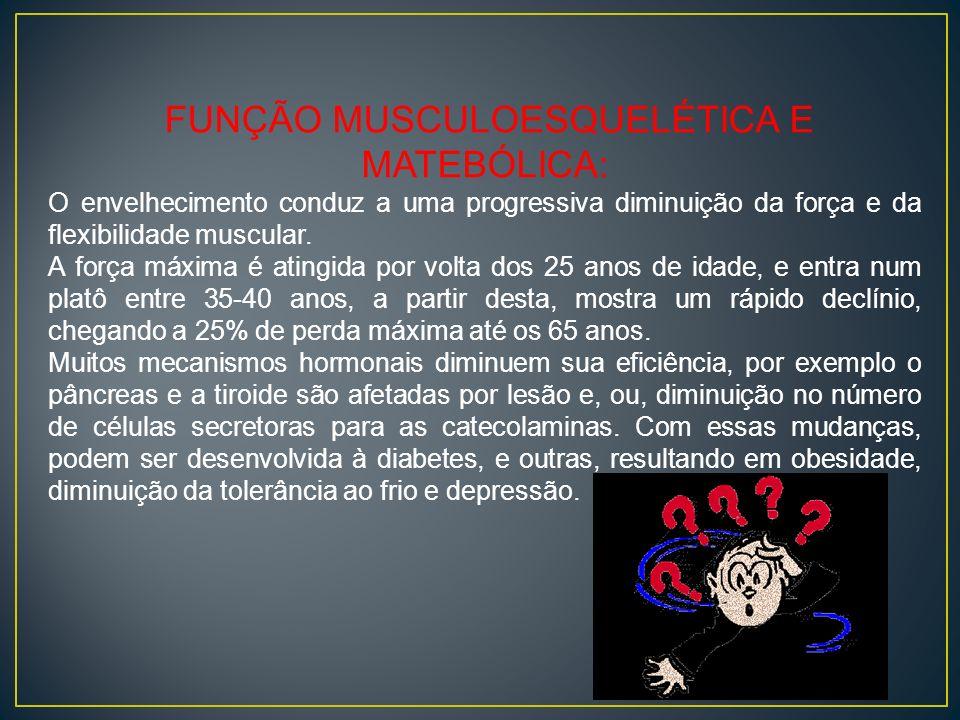 FUNÇÃO MUSCULOESQUELÉTICA E MATEBÓLICA: