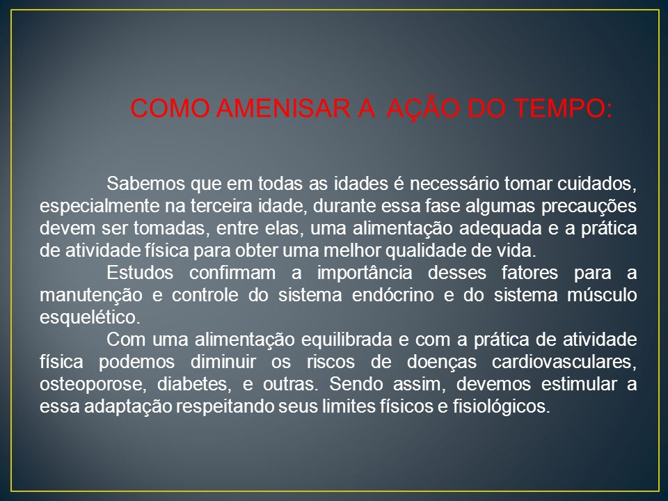 COMO AMENISAR A AÇÃO DO TEMPO: