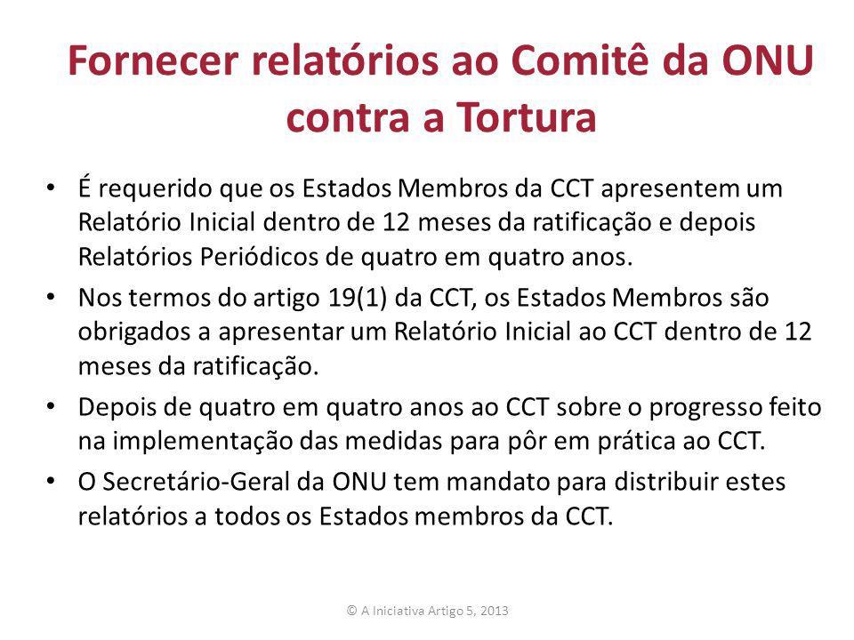 Fornecer relatórios ao Comitê da ONU contra a Tortura