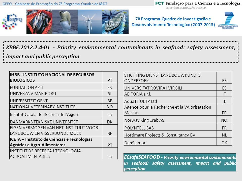 KBBE.2012.2.4-01 - Priority environmental contaminants in seafood: safety assessment, impact and public perception