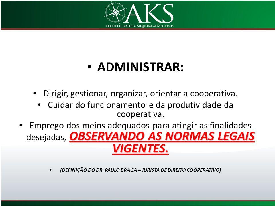 (DEFINIÇÃO DO DR. PAULO BRAGA – JURISTA DE DIREITO COOPERATIVO)