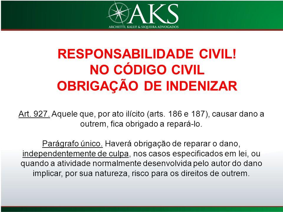 RESPONSABILIDADE CIVIL! OBRIGAÇÃO DE INDENIZAR