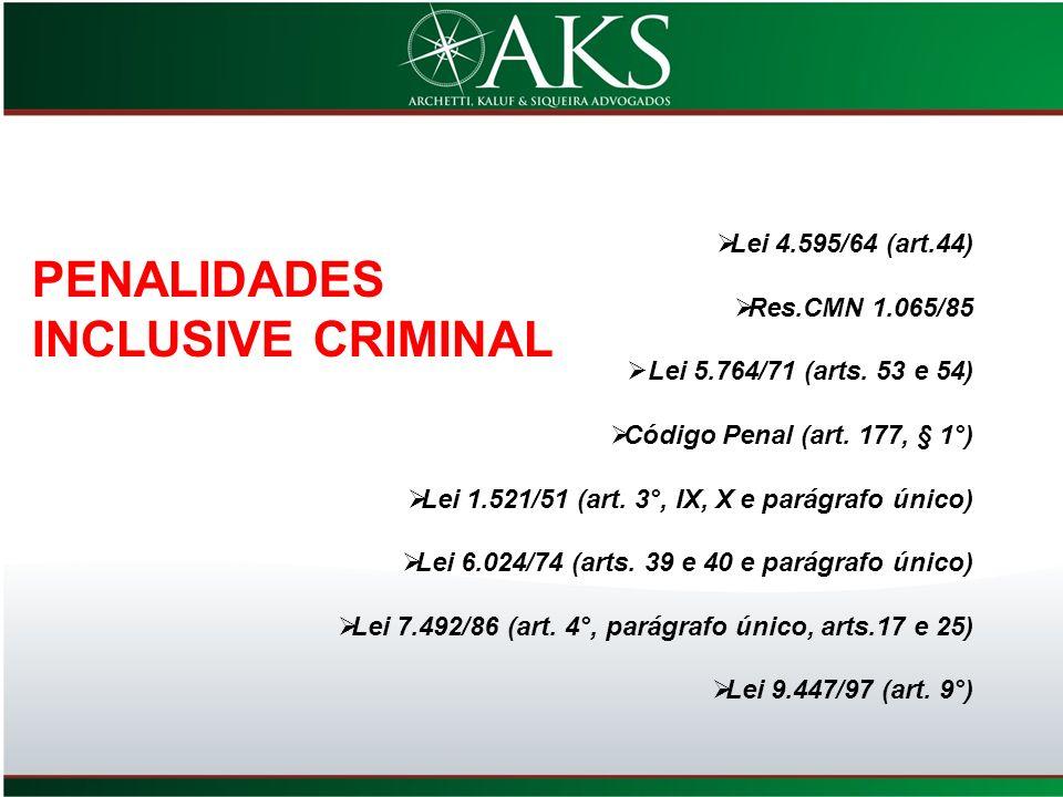 PENALIDADES INCLUSIVE CRIMINAL Lei 4.595/64 (art.44) Res.CMN 1.065/85
