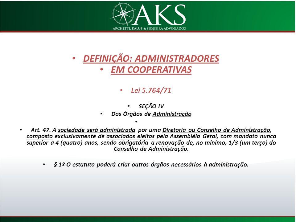 DEFINIÇÃO: ADMINISTRADORES Dos Órgãos de Administração