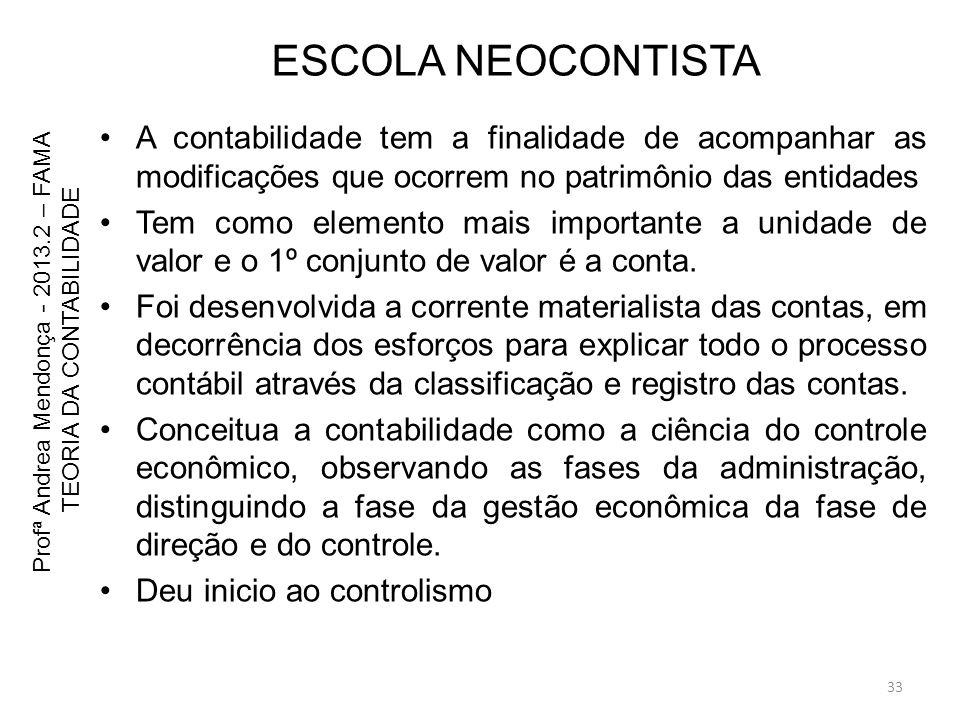ESCOLA NEOCONTISTA A contabilidade tem a finalidade de acompanhar as modificações que ocorrem no patrimônio das entidades.