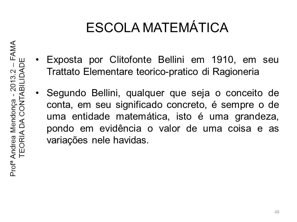 ESCOLA MATEMÁTICA Exposta por Clitofonte Bellini em 1910, em seu Trattato Elementare teorico-pratico di Ragioneria.