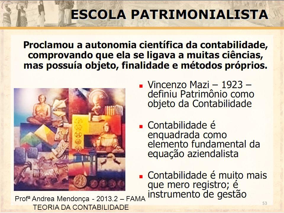 Profª Andrea Mendonça - 2013.2 – FAMA TEORIA DA CONTABILIDADE