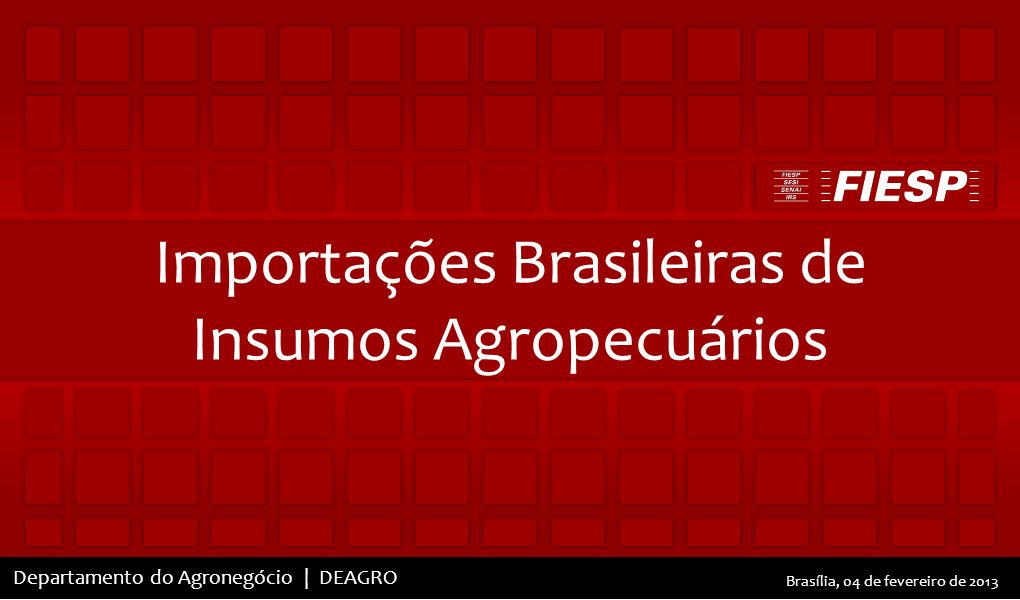 Importações Brasileiras de Insumos Agropecuários