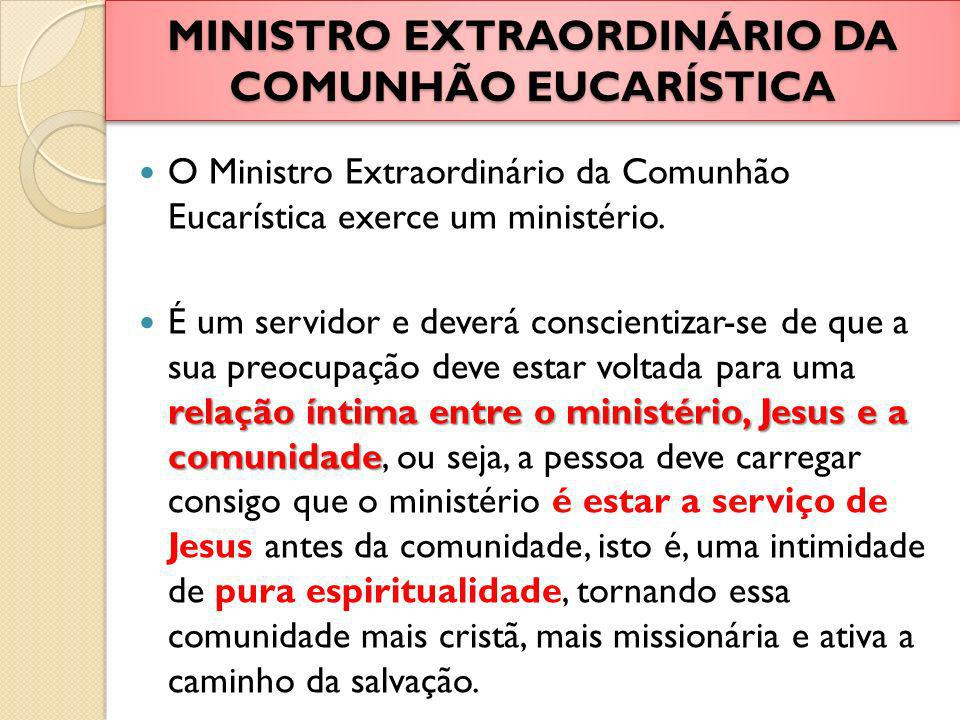 MINISTRO EXTRAORDINÁRIO DA COMUNHÃO EUCARÍSTICA