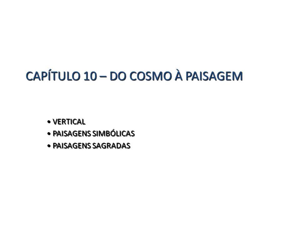 CAPÍTULO 10 – DO COSMO À PAISAGEM