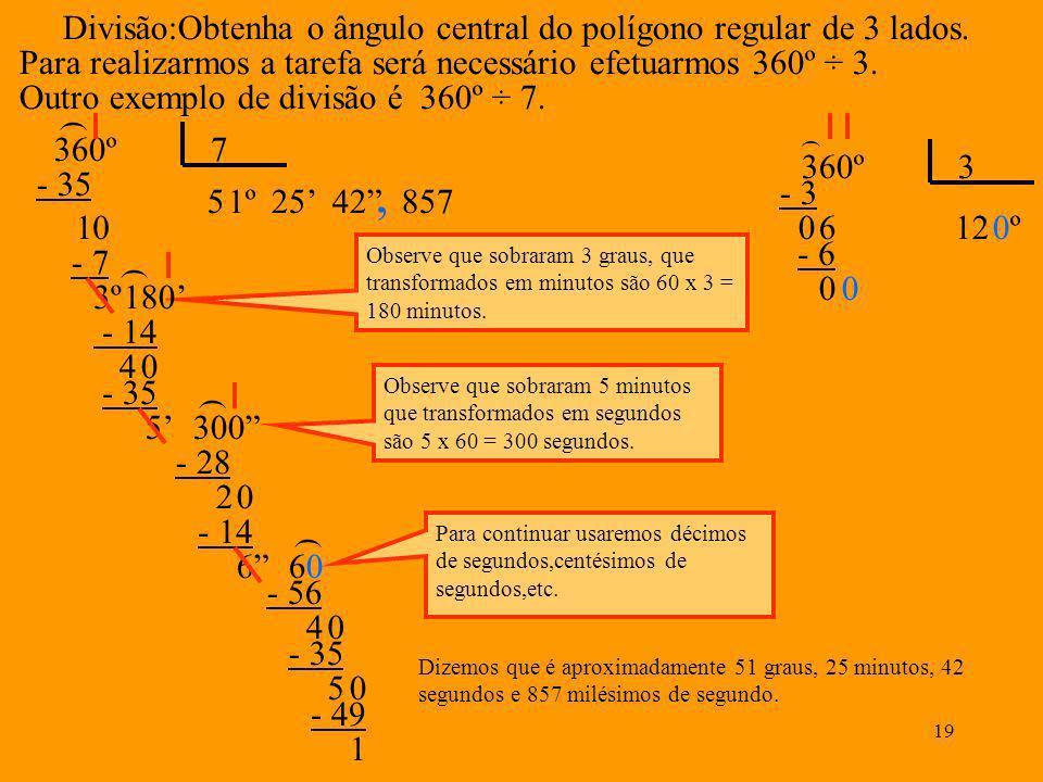 , Divisão:Obtenha o ângulo central do polígono regular de 3 lados.