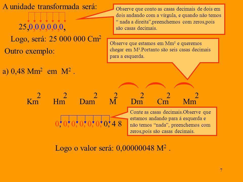 ( ( ( , , , , , , , A unidade transformada será: 25