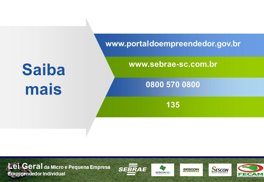 Saiba mais www.portaldoempreendedor.gov.br www.sebrae-sc.com.br