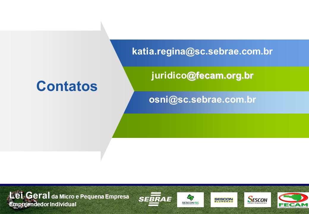 katia.regina@sc.sebrae.com.br juridico@fecam.org.br