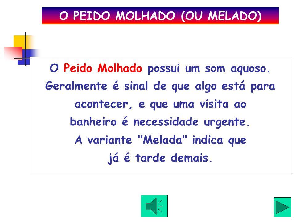 O PEIDO MOLHADO (OU MELADO)