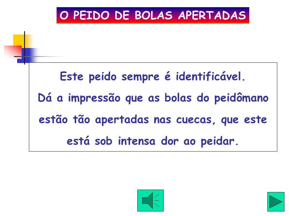 O PEIDO DE BOLAS APERTADAS