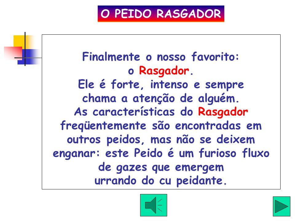 O PEIDO RASGADOR