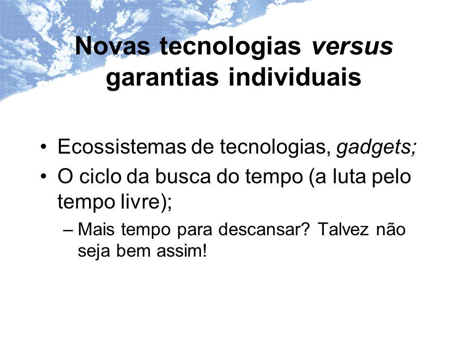 Novas tecnologias versus garantias individuais