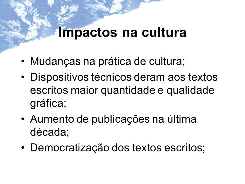 Impactos na cultura Mudanças na prática de cultura;