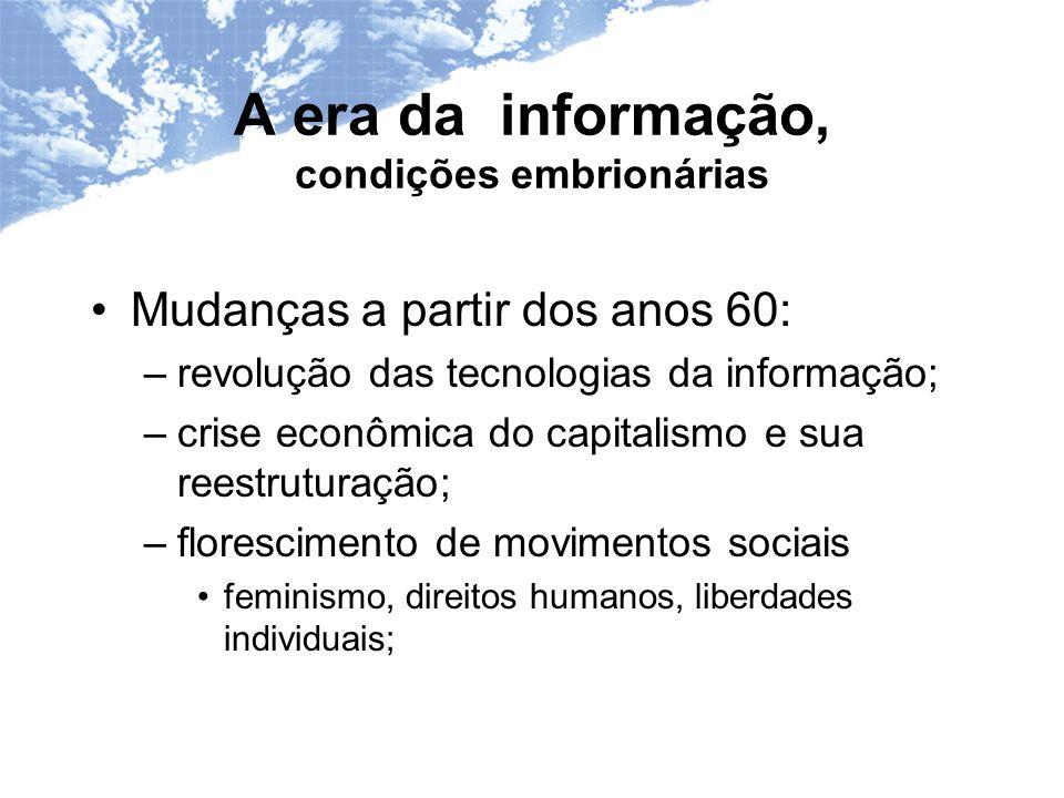A era da informação, condições embrionárias