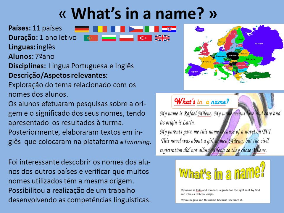 « What's in a name » Países: 11 países Duração: 1 ano letivo