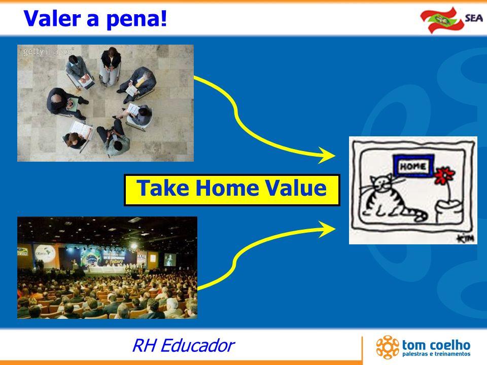 Valer a pena! Take Home Value