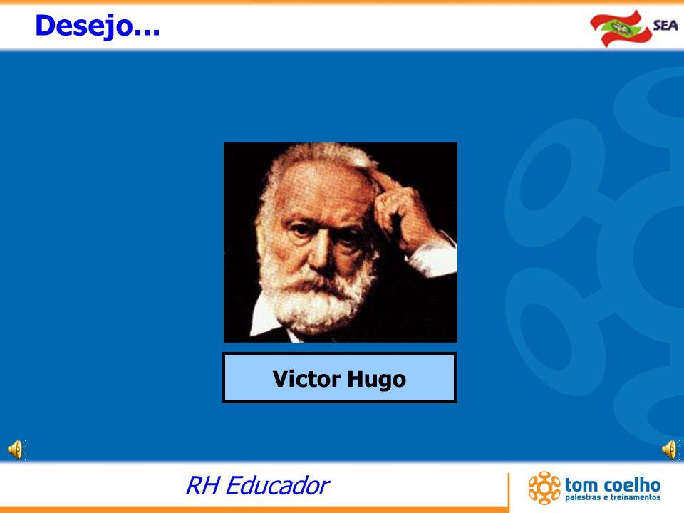 Desejo... Victor Hugo