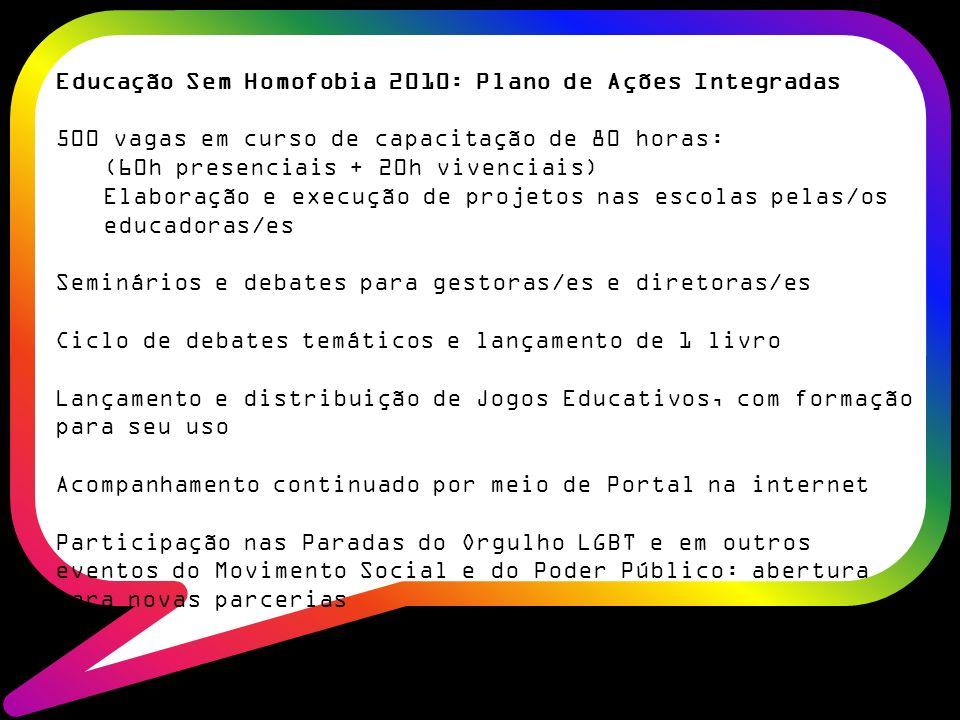 Educação Sem Homofobia 2010: Plano de Ações Integradas