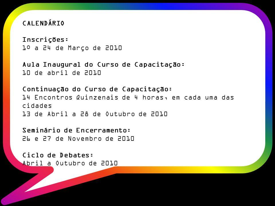 CALENDÁRIO Inscrições: 1º a 24 de Março de 2010. Aula Inaugural do Curso de Capacitação: 10 de abril de 2010.