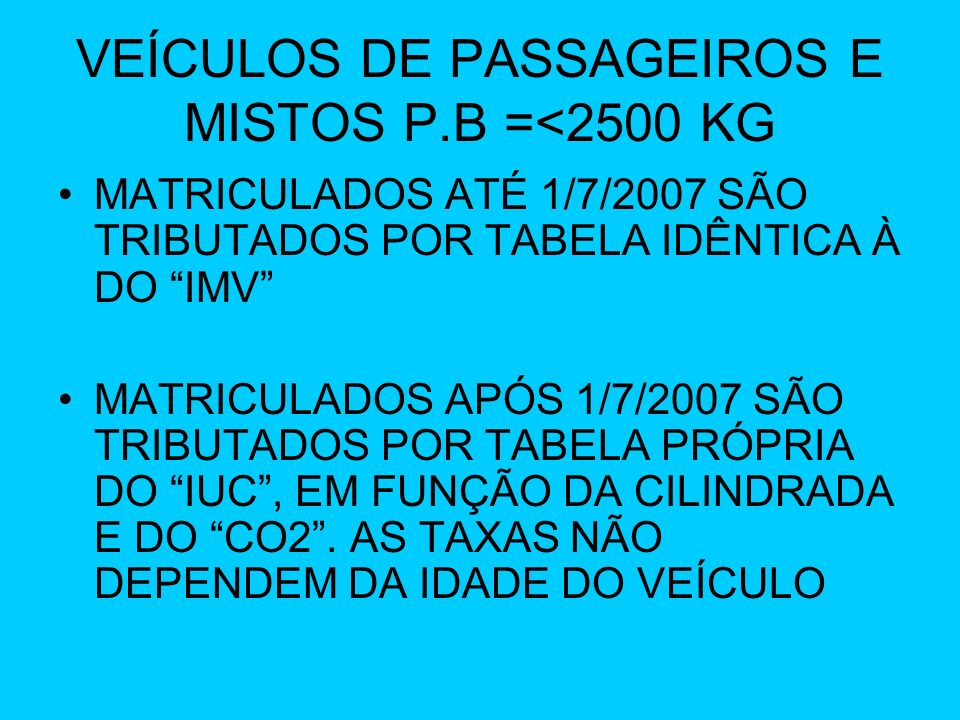 VEÍCULOS DE PASSAGEIROS E MISTOS P.B =<2500 KG