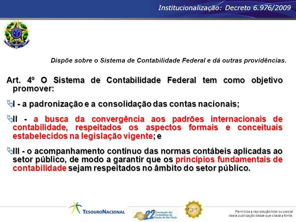 Art. 4º O Sistema de Contabilidade Federal tem como objetivo promover: