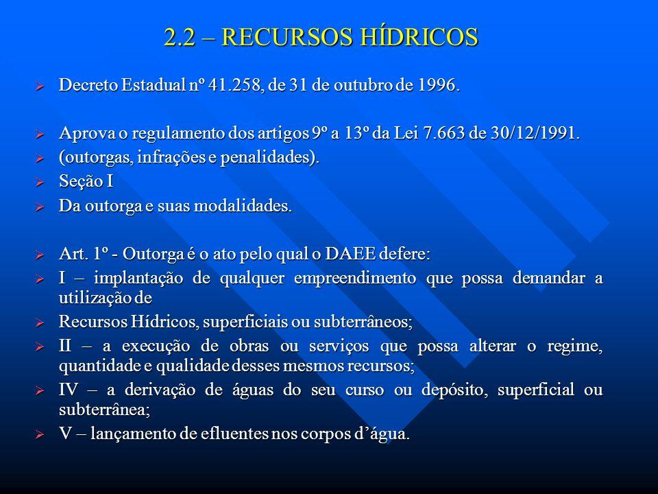 2.2 – RECURSOS HÍDRICOS Decreto Estadual nº 41.258, de 31 de outubro de 1996.
