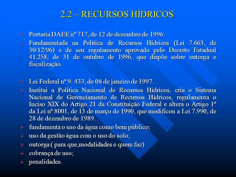 2.2 – RECURSOS HÍDRICOS Portaria DAEE nº 717, de 12 de dezembro de 1996.