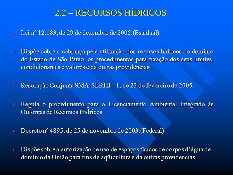 2.2 – RECURSOS HÍDRICOS Lei nº 12.183, de 29 de dezembro de 2005.(Estadual)