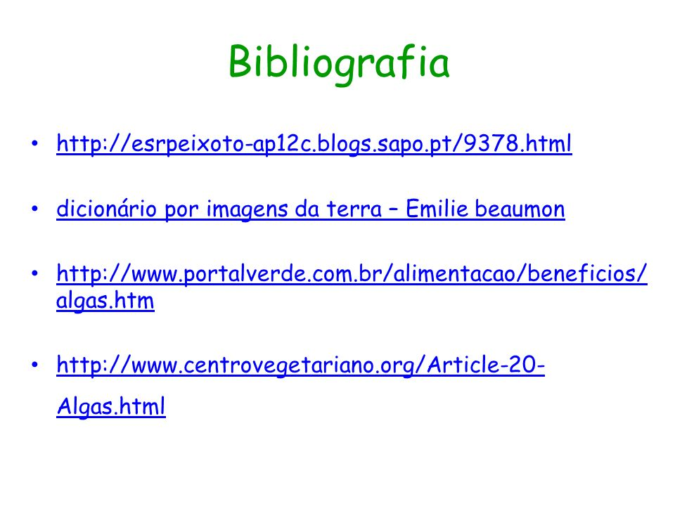 Bibliografia http://esrpeixoto-ap12c.blogs.sapo.pt/9378.html