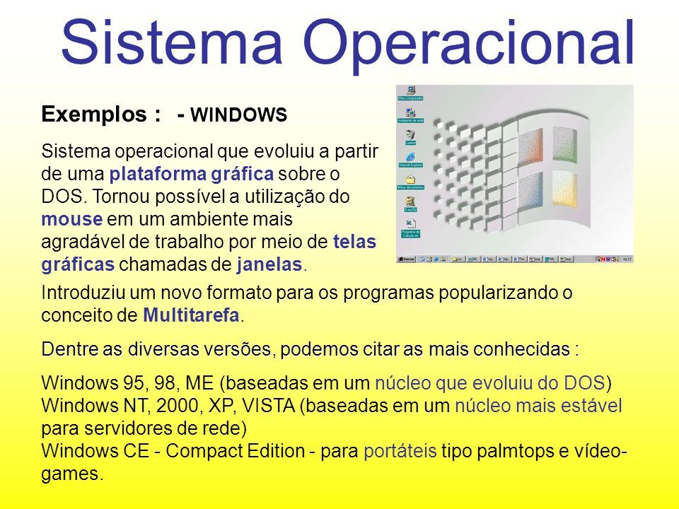 Sistema Operacional Exemplos : - WINDOWS