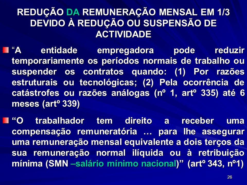 REDUÇÃO DA REMUNERAÇÃO MENSAL EM 1/3 DEVIDO À REDUÇÃO OU SUSPENSÃO DE ACTIVIDADE