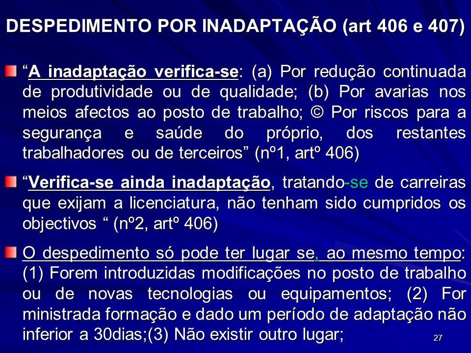 DESPEDIMENTO POR INADAPTAÇÃO (art 406 e 407)