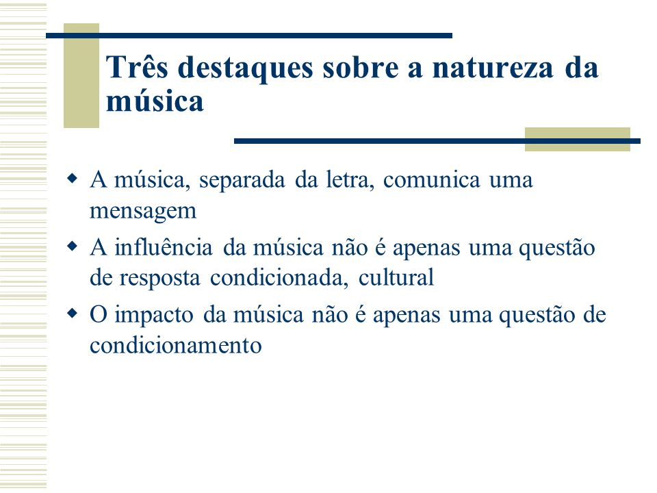 Três destaques sobre a natureza da música
