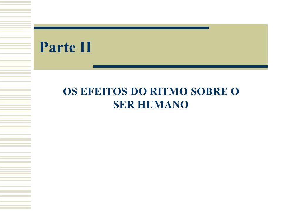 OS EFEITOS DO RITMO SOBRE O SER HUMANO